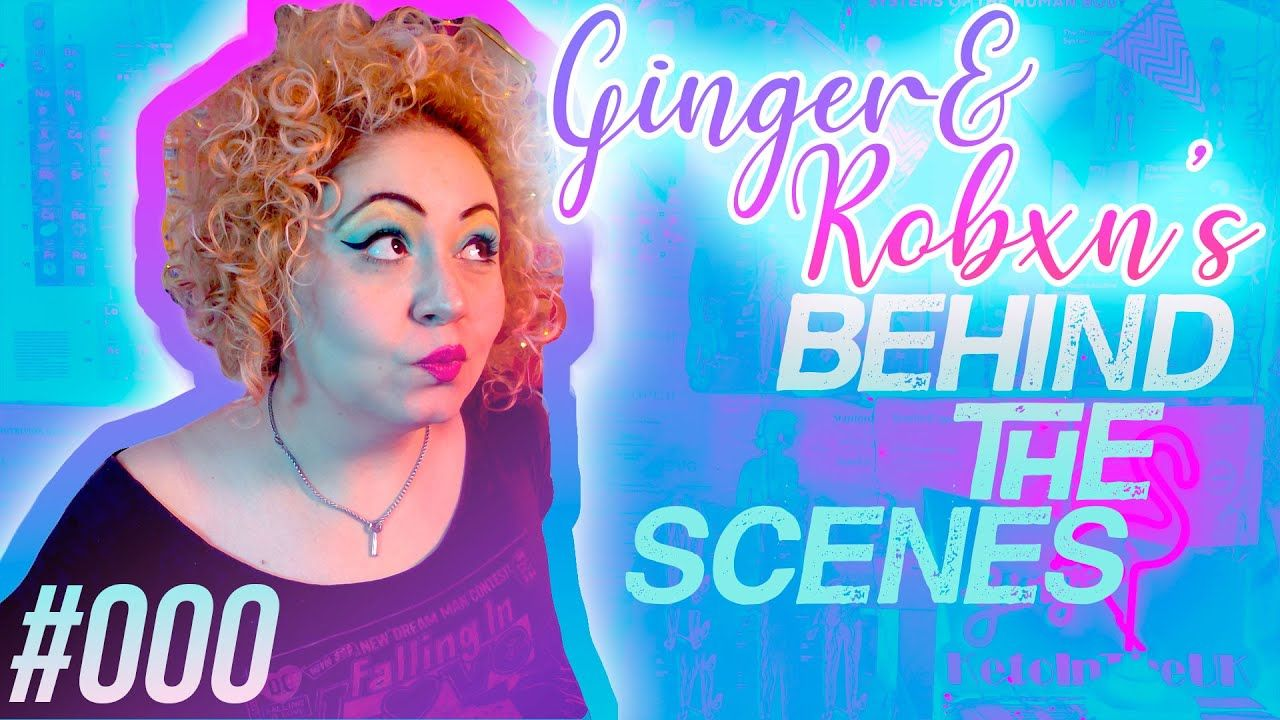 Ginger & Robxn's BEHIND THE SCENES 000
