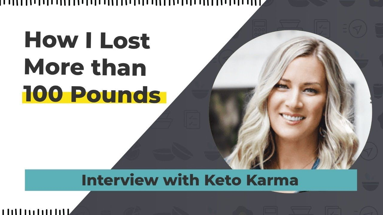 How I Lost More Than 100 Pounds – Interview with Keto Karma