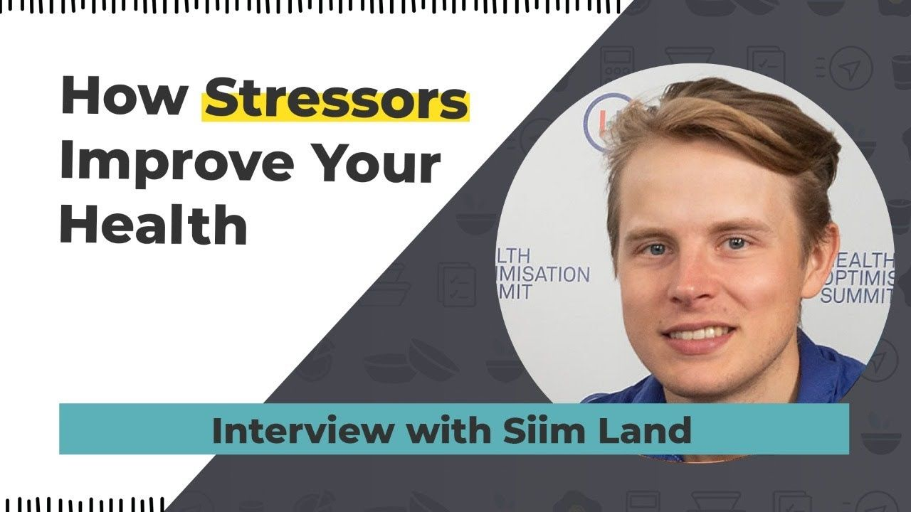 How Stressors Improve Your Health – Interview with Siim Land