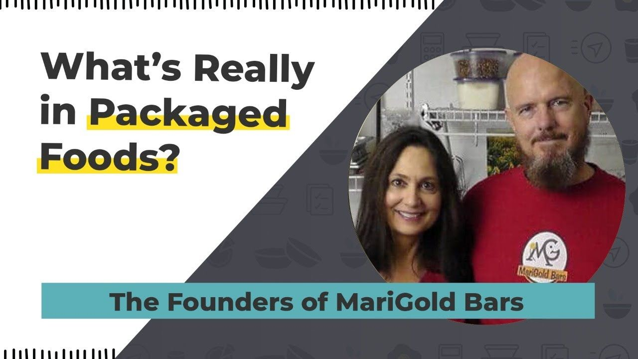 What's Really in Packaged Foods? – Interview with the Founders of MariGold Bars
