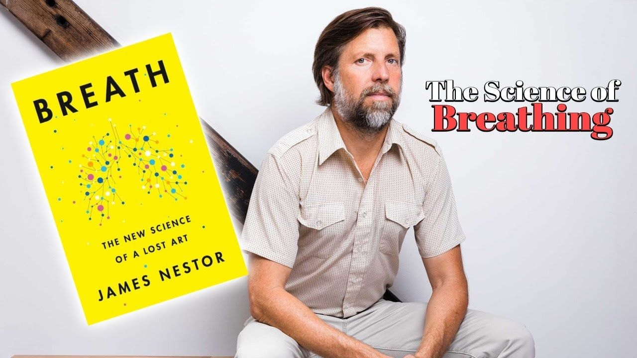 You're Probably Breathing Wrong – Interview with James Nestor