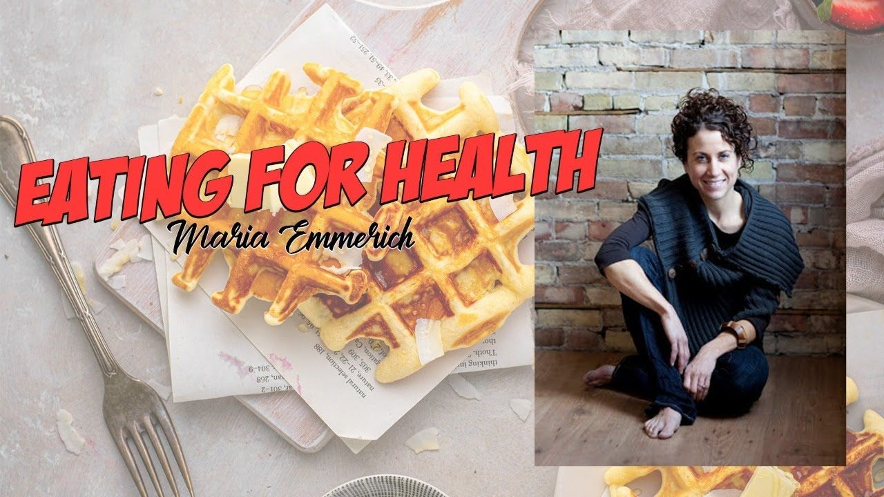 Eating for Optimal Health | Interview with Maria Emmerich