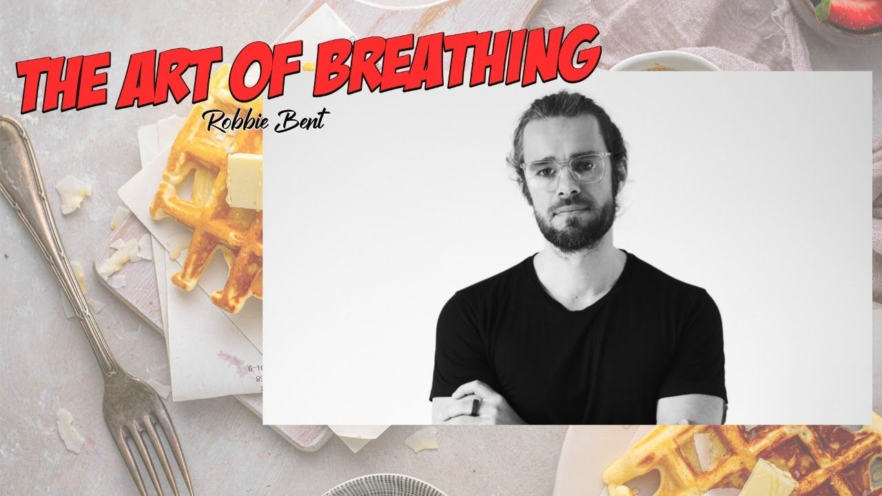 Improve Energy + Health Through Breathing  | Interview with Robbie Bent