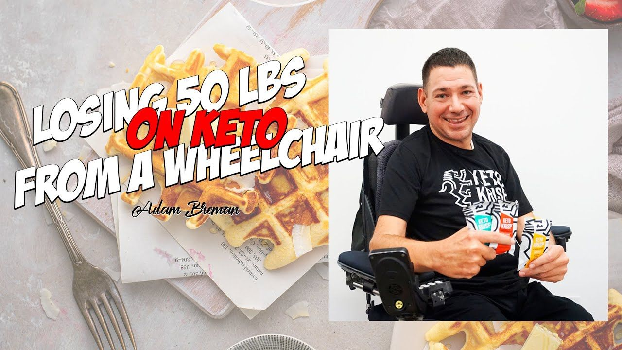 He Lost 50 lbs on KETO From a Wheelchair – Interview with Adam Bremen